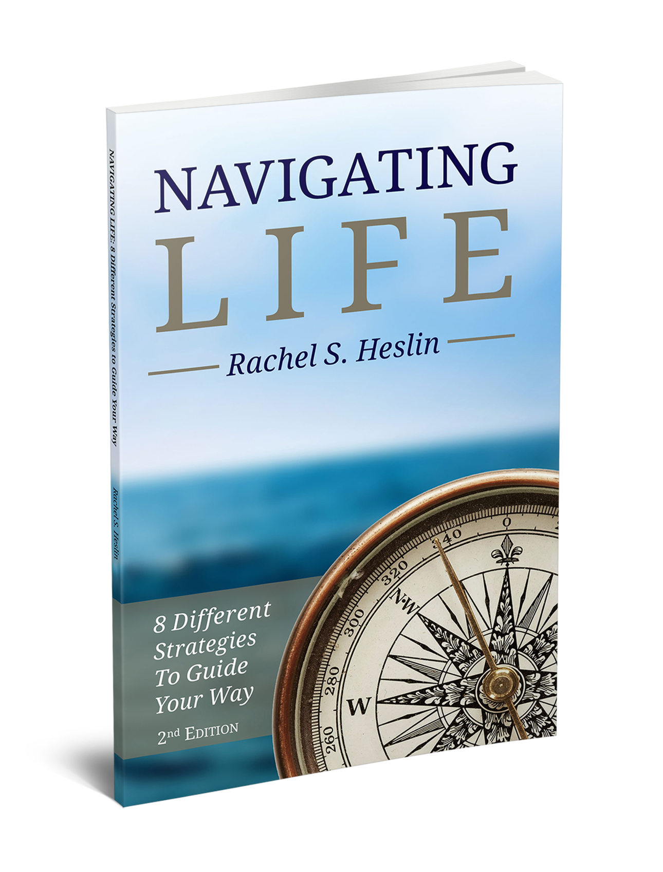 Navigating Life: 8 Different Strategies to Guide Your Way, 2nd Ed.